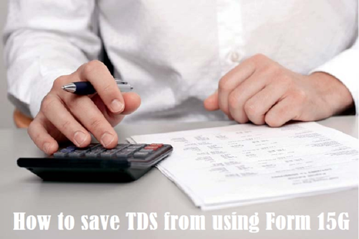 save TDS using Form 15G