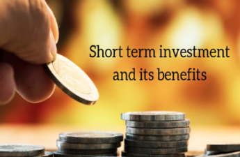 Short term investment and its benefits
