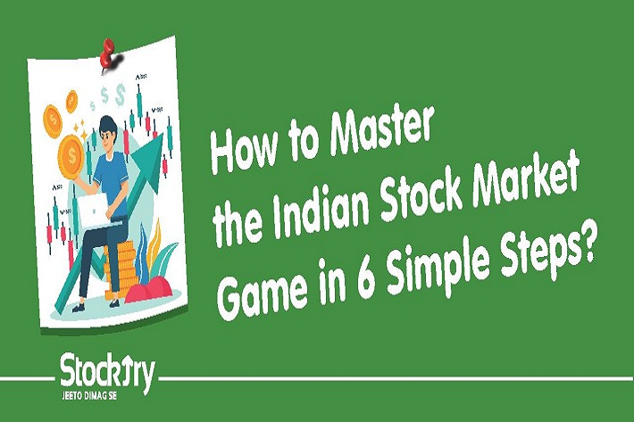 How to Master the Indian Stock Market Game in 6 Simple Steps